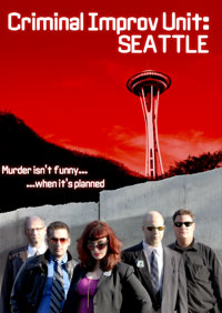 Criminal Improv Unit: Seattle